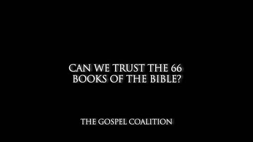 John Piper - Can We Trust The 66 Books Of The Bible?