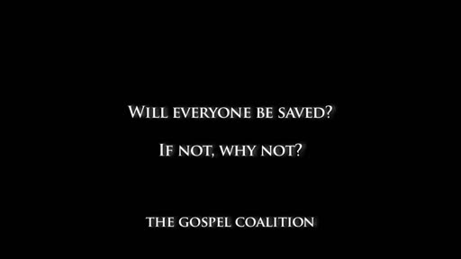 Tim Keller - Will Everyone Be Saved?