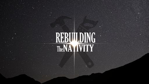 Rebuilding the Nativity - Epiphany: Seeing God