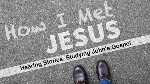 How I Met Jesus