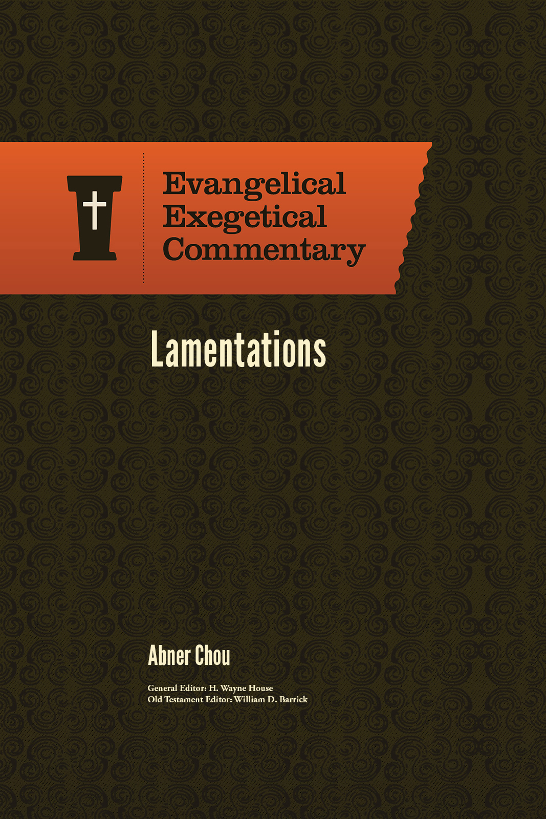 Lamentations: Evangelical Exegetical Commentary (EEC)