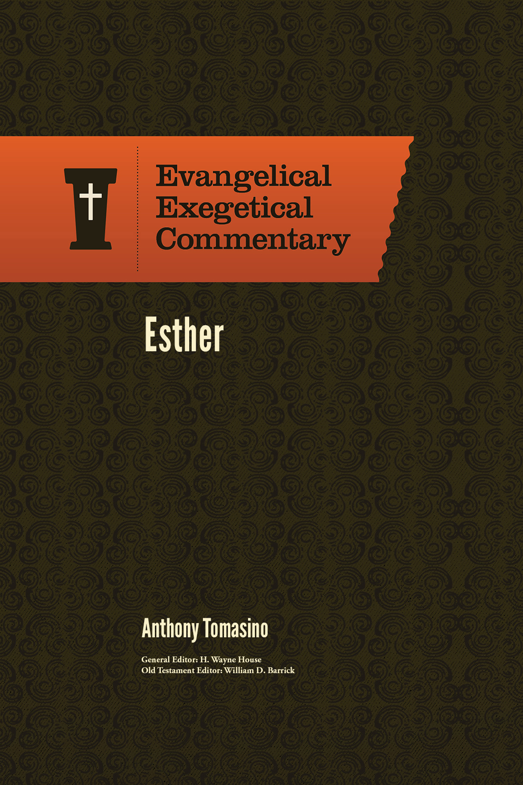 Esther: Evangelical Exegetical Commentary (EEC)