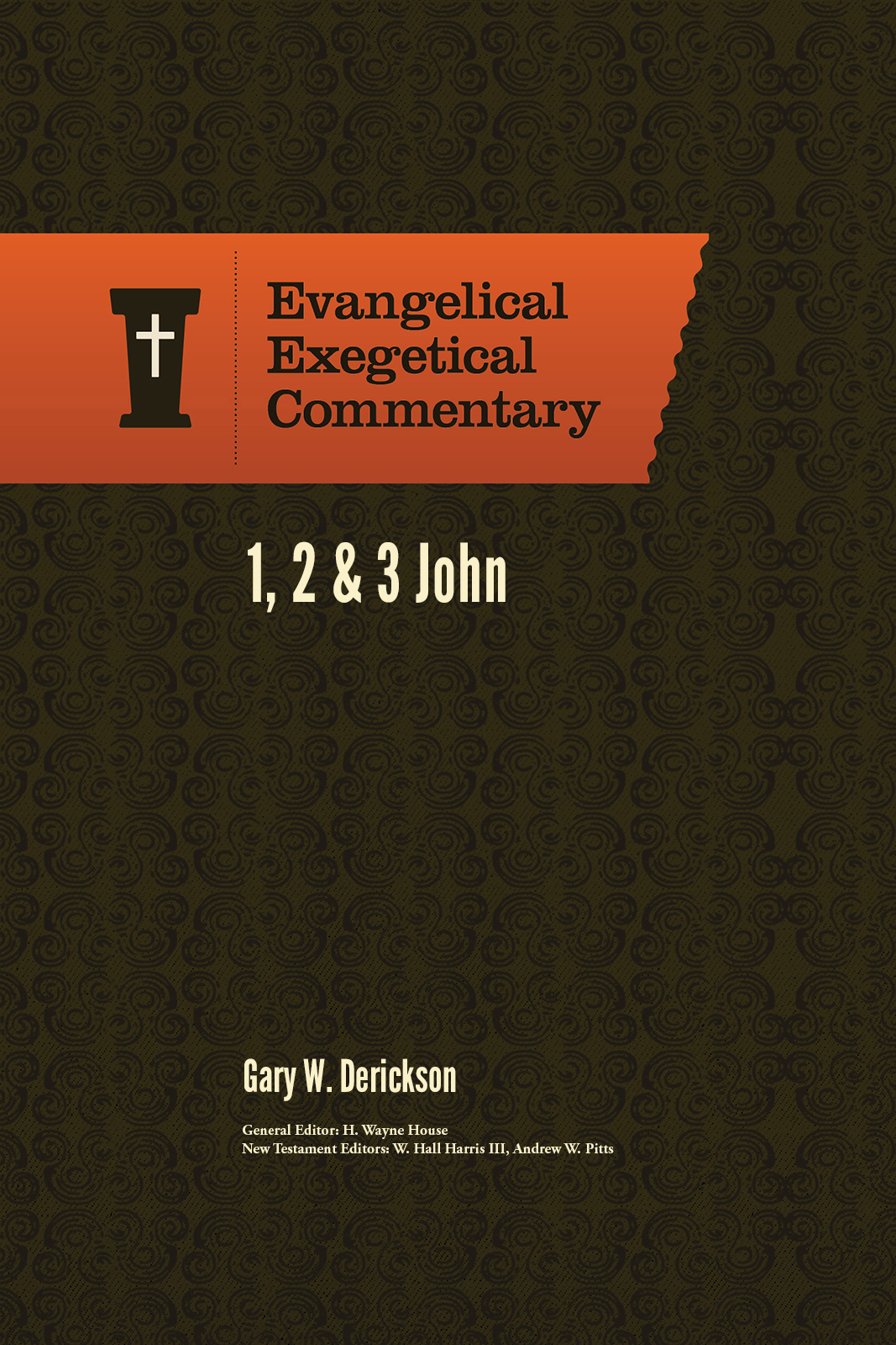 1, 2, & 3 John: Evangelical Exegetical Commentary (EEC)