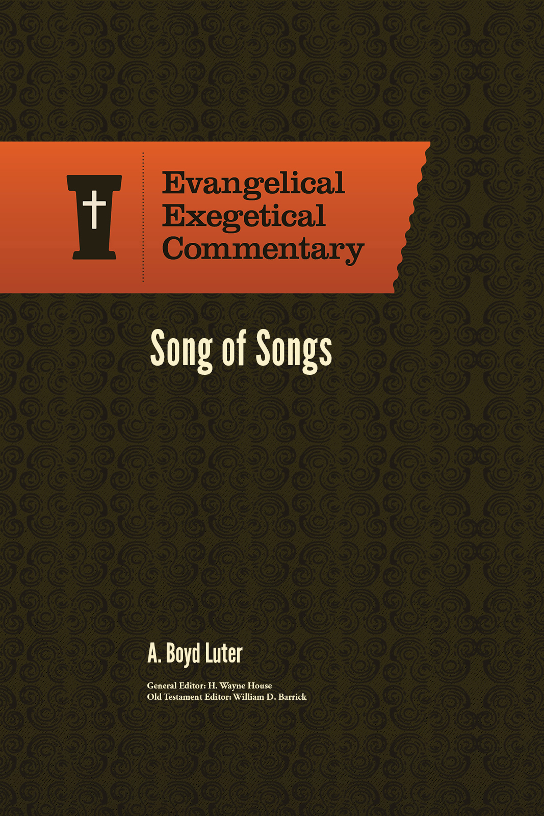 Song of Songs: Evangelical Exegetical Commentary (EEC)