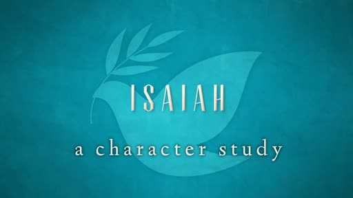 2018-01-07 SS (TM) - Isaiah: #0 - A Character Study (Introduction)