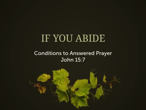 If You Abide: Conditions to Answered Prayer