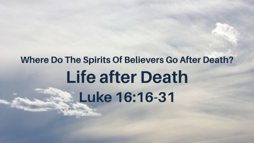 Where Do The Spirits Of Believers Go After Death?