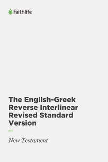 The English-Greek Reverse Interlinear Revised Standard Version: New