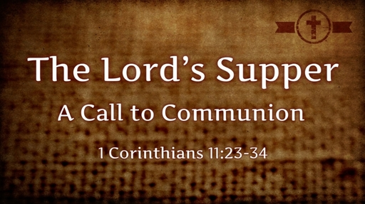 The Lord's Supper - A Call to Communion