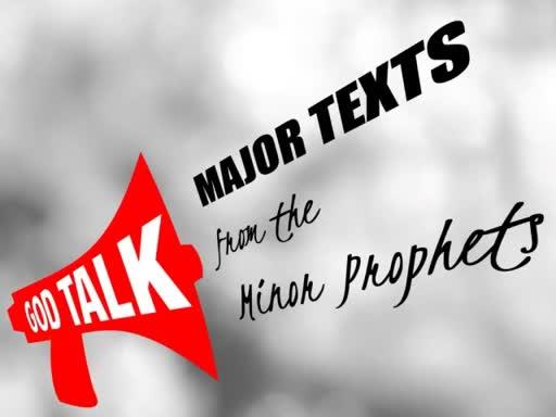 God Talk: Major Texts from the Minor Prophets