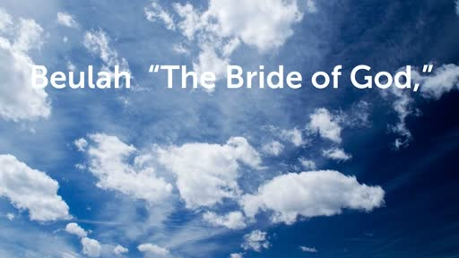 """Beulah """"The Bride of God,"""""""