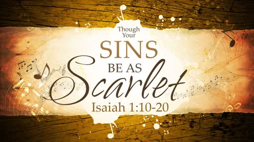 2018-01-14 AM (TM) - Isaiah: #3 - Though Your Sins Be as Scarlet (Isa. 1:10-20)