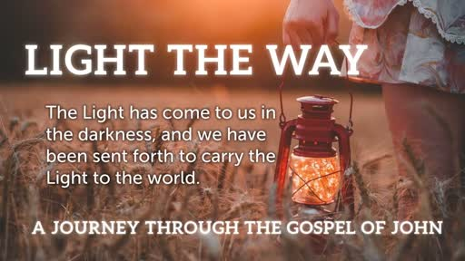Light the Way: Come and See