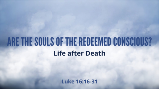 Are the Souls of the Redeemed Conscious?
