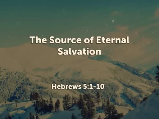 The Source of Eternal Salvation