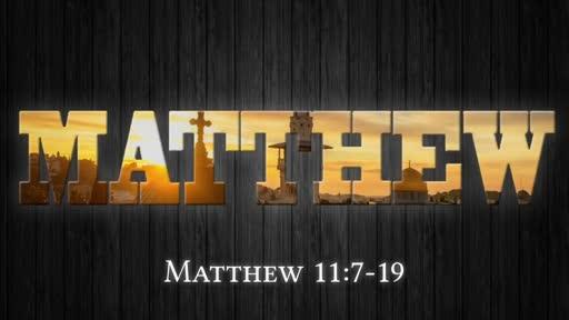 Matthew 11:7-19