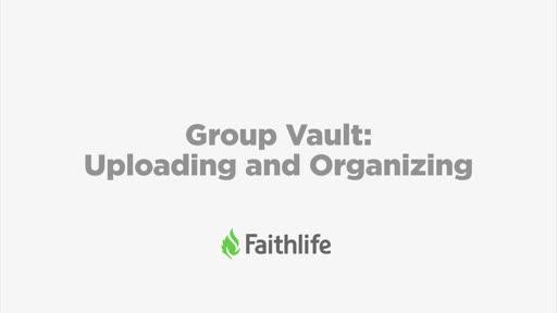 Group Vault: Uploading and Organizing