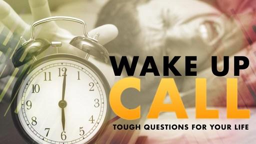 Wake Up Call Part 3