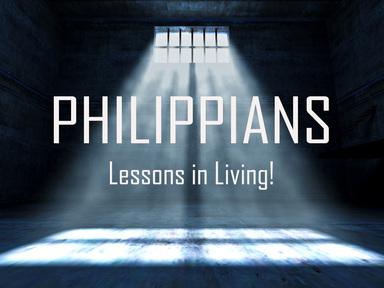 Philipians - Lessons in Living!