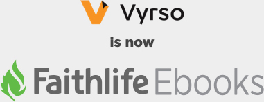 Vyrso is now Faithlife Ebooks