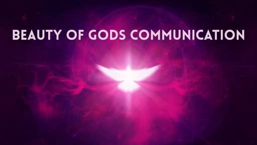 Beauty of Gods communication