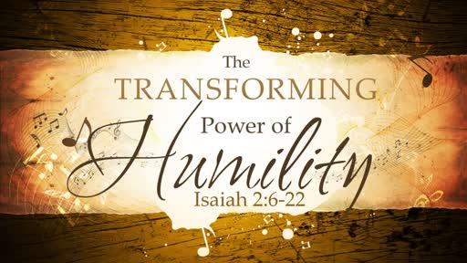 2018-01-28 AM (TM) - Isaiah: #6 - The Transforming Power of Humility (Isa. 2:6-22)