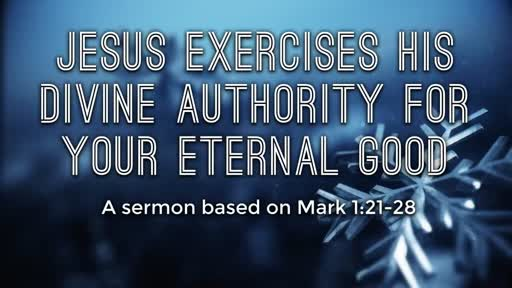 Jesus Exercises His Divine Authority for Your Eternal Good
