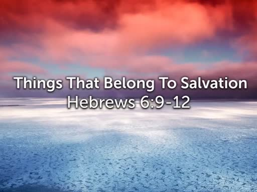 Things That Belong To Salvation