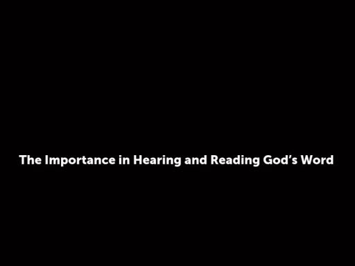 The Importance in Hearing and Reading God's Word