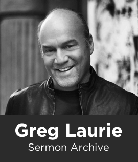 Greg Laurie Sermon Archive