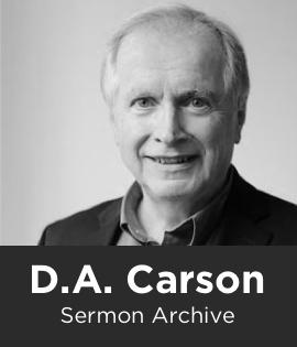 D A  Carson Sermon Archive (553 sermons)   Logos Bible Software