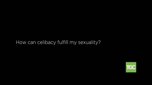 How Celibacy Can Fulfill Your Sexuality