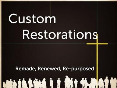 Custom Restorations