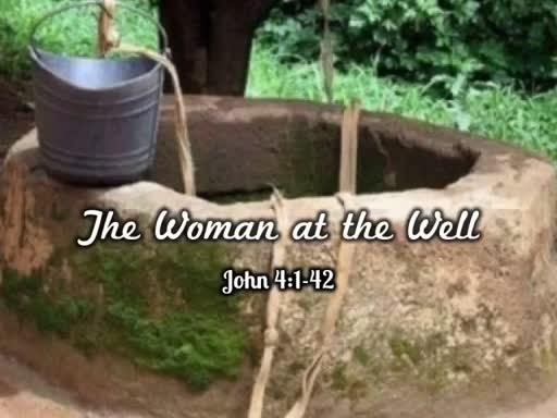 February 4, 2018 - Woman at the Well