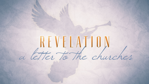 Revelation: to the churches