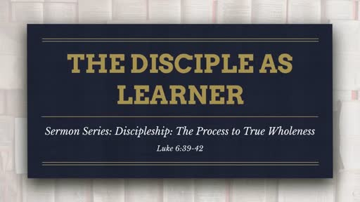 THE DISCIPLE AS LEARNER