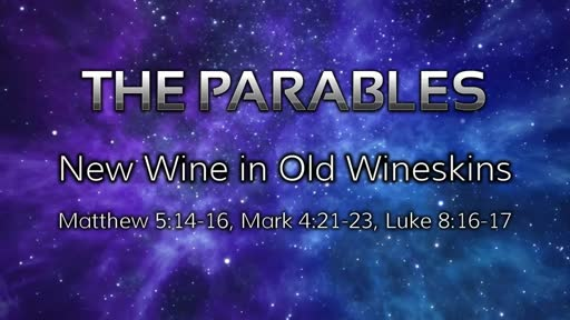 Parables: New Wine in Old Wineskins