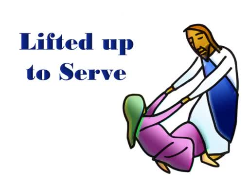 Lifted Up to Serve