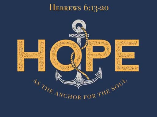 Hope As The Anchor For The Soul