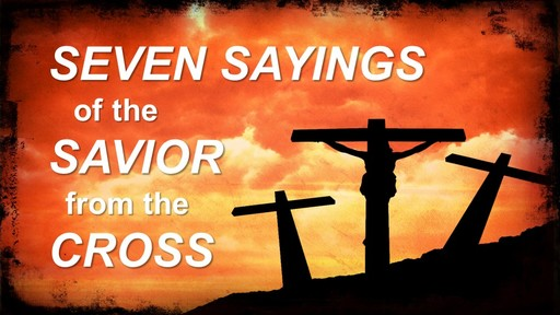 Seven Sayings of a Savior