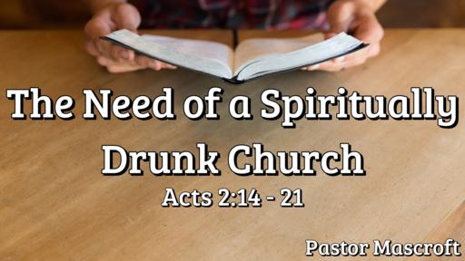 The Need of a Spiritually Drunk Church