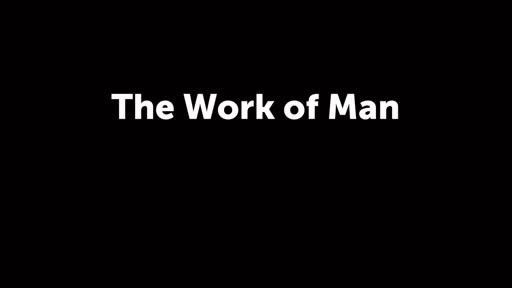 The Work of Man