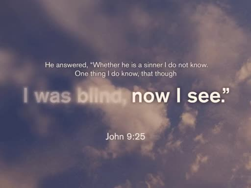 """""""I was blind, now I see"""""""