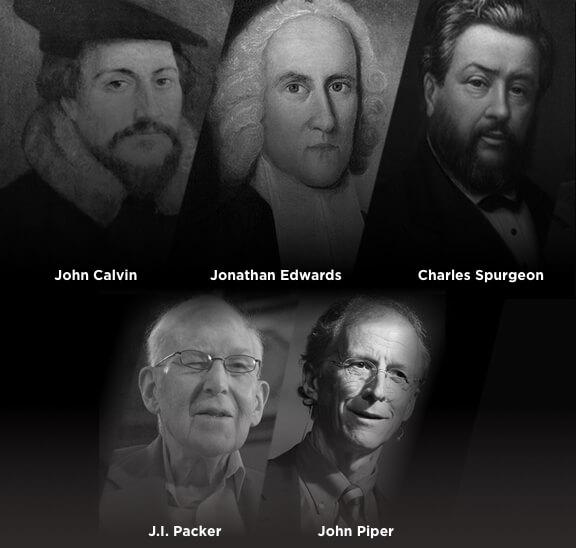 John Calvin, Jonathan Edwards, Charles Spurgeon, J.I. Packer, John Piper
