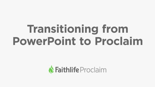 Transitioning From Powerpoint To Proclaim