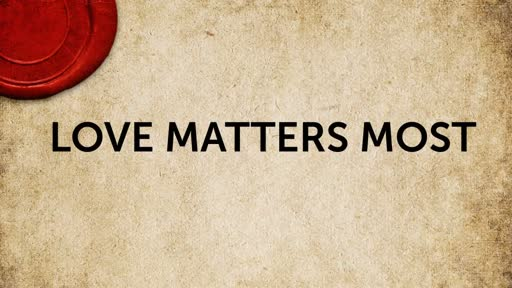 1. Love Matters Most