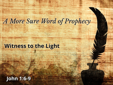02 18 2018 A More Sure Word of Prophecy