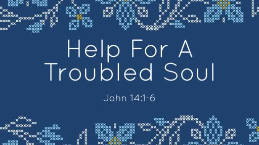 Help For A Troubled Soul