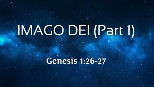 Imago Dei (Part 1)