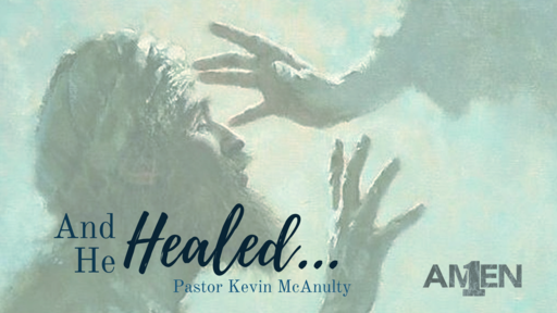 And He Healed...